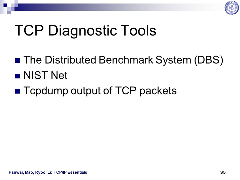 TCP Diagnostic Tools The Distributed Benchmark System (DBS) NIST Net