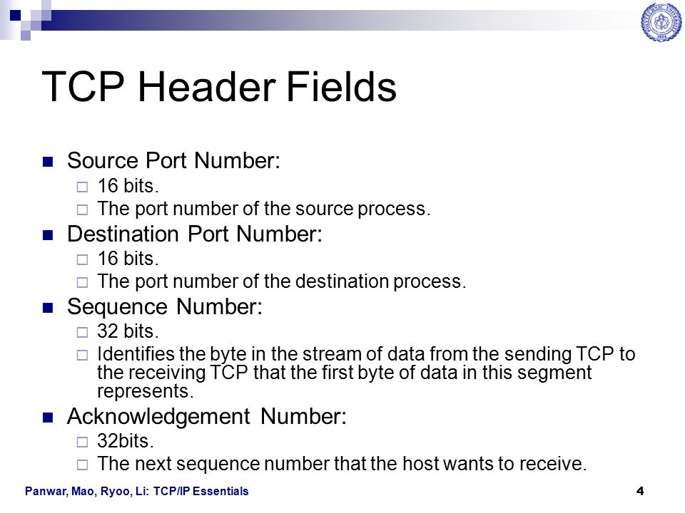 TCP Header Fields Source Port Number: Destination Port Number: