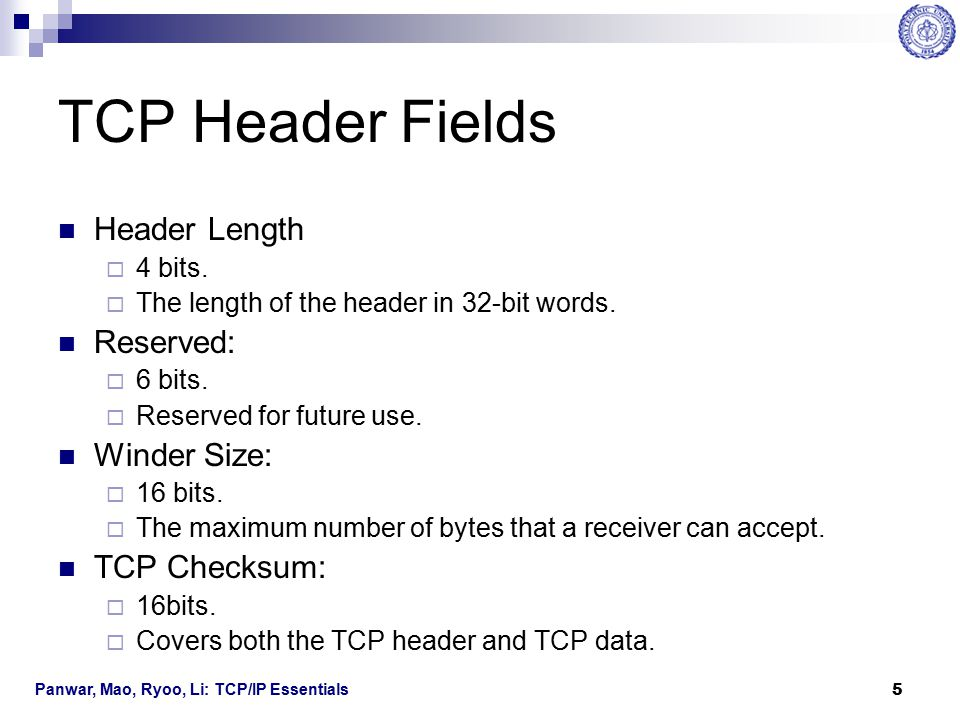 TCP Header Fields Header Length Reserved: Winder Size: TCP Checksum: