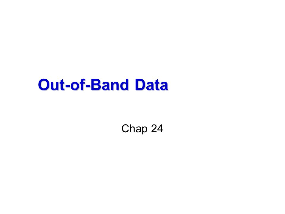 Chap 1 Foundation Out-of-Band Data Chap 24