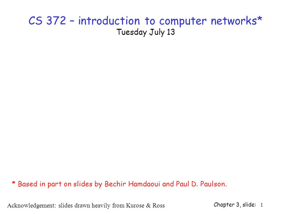 CS 372 – introduction to computer networks* Tuesday July 13