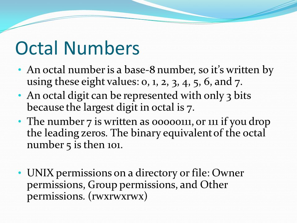 Octal Numbers An octal number is a base-8 number, so it's written by using these eight values: 0, 1, 2, 3, 4, 5, 6, and 7.