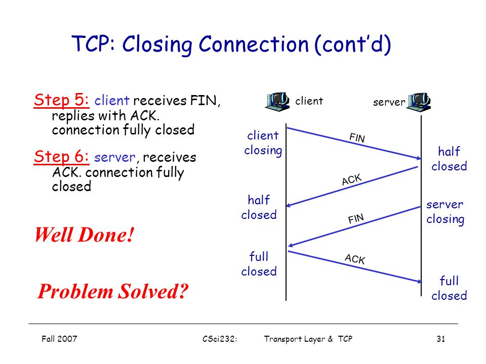 TCP: Closing Connection (cont'd)