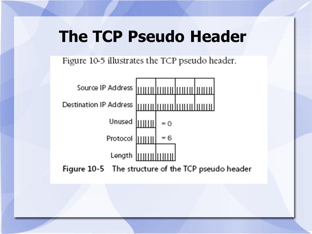 The TCP Pseudo Header