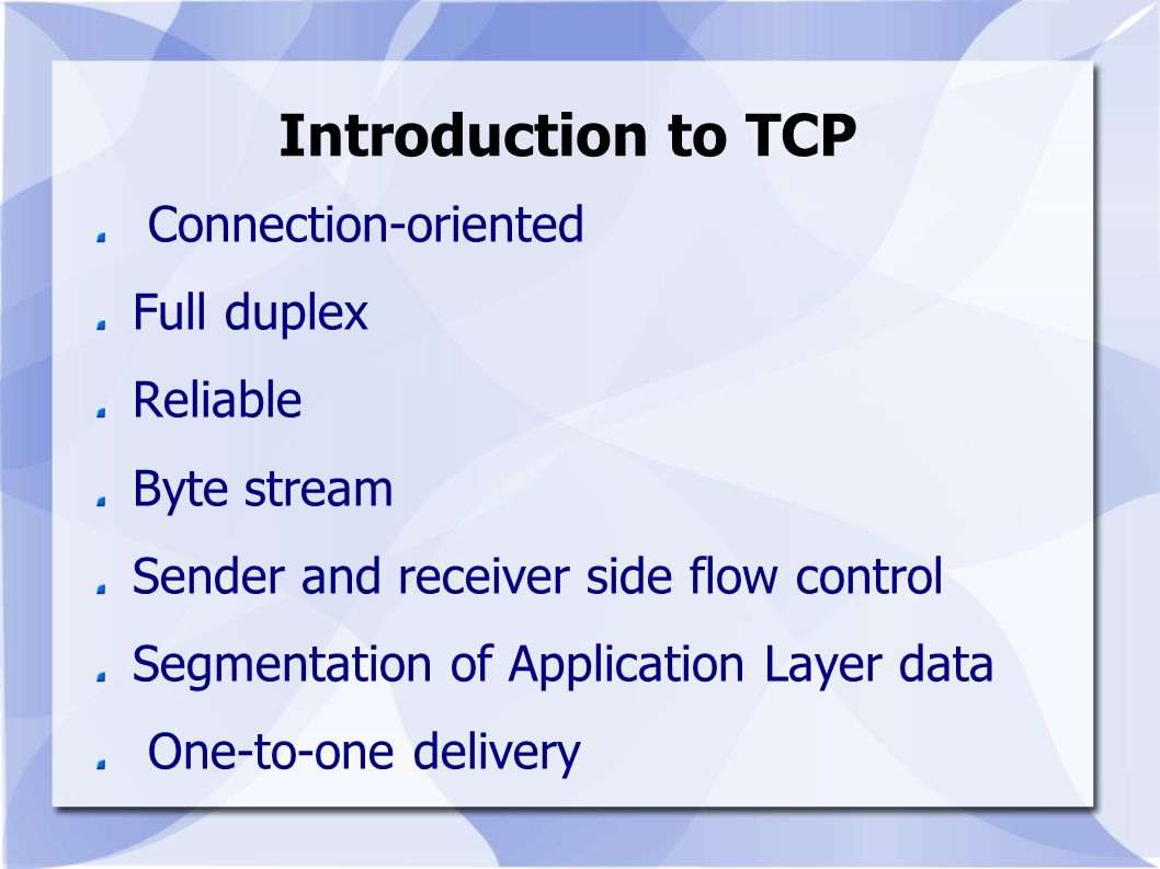 Introduction to TCP Connection-oriented Full duplex Reliable