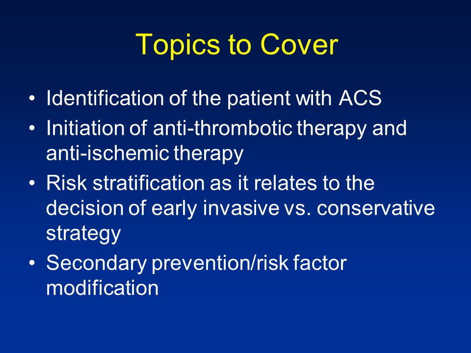 Topics to Cover Identification of the patient with ACS