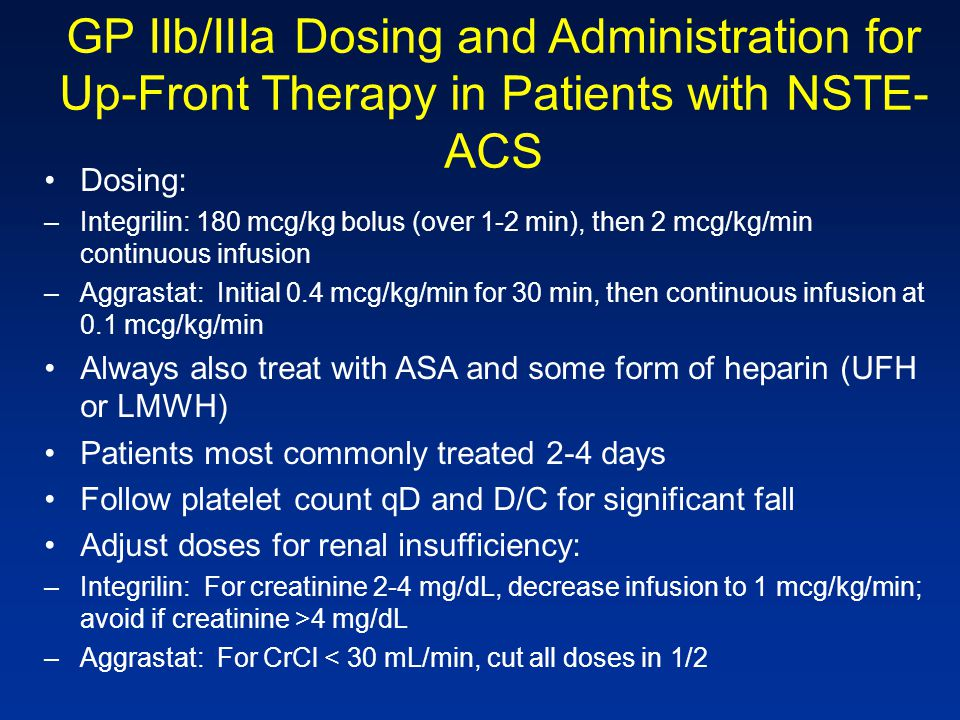 GP IIb/IIIa Dosing and Administration for Up-Front Therapy in Patients with NSTE-ACS