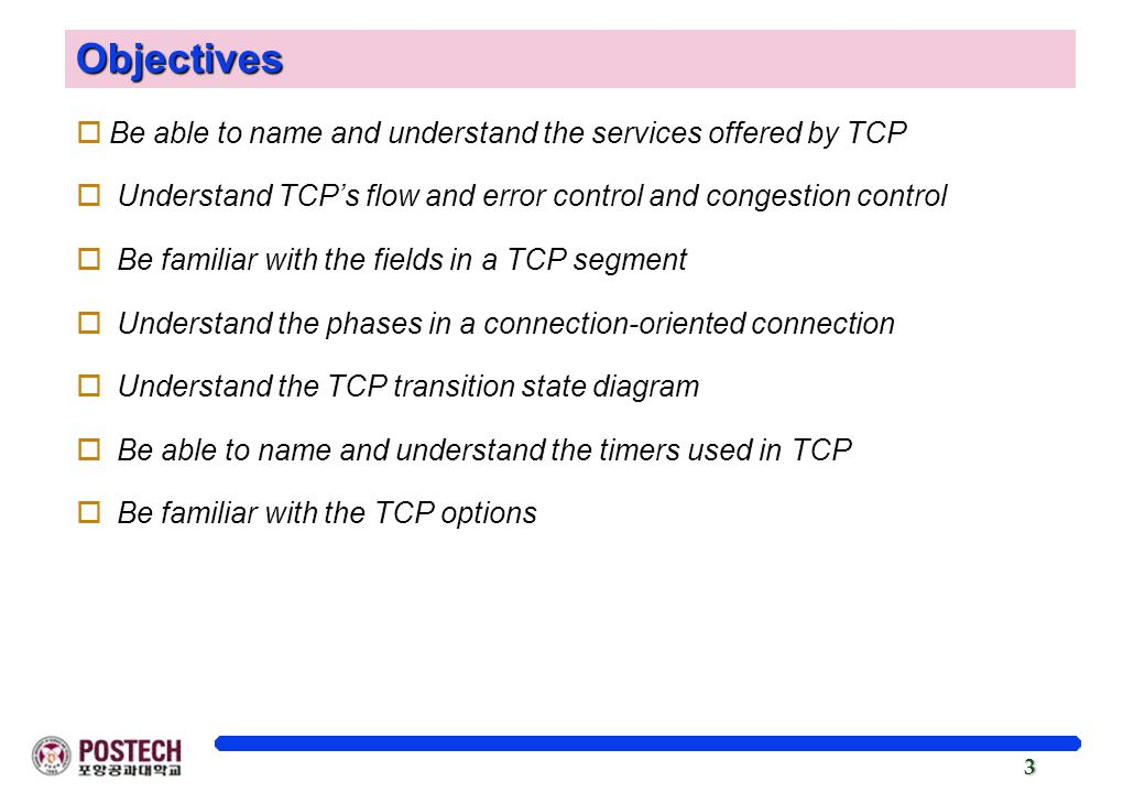 Objectives Be able to name and understand the services offered by TCP