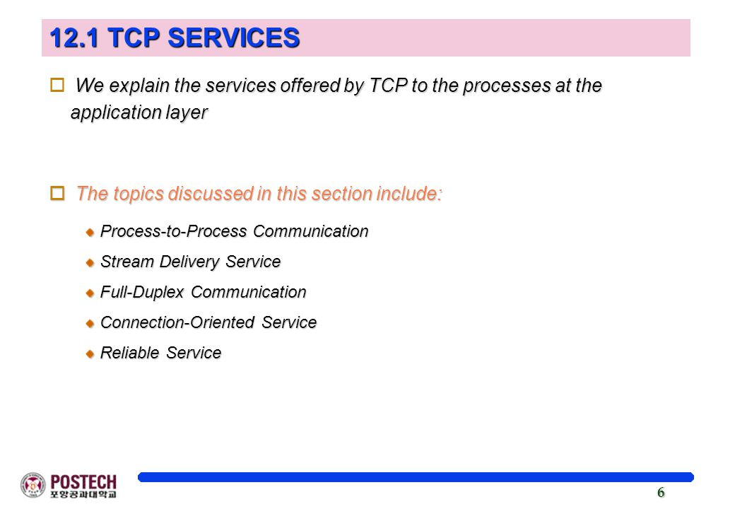 12.1 TCP SERVICES We explain the services offered by TCP to the processes at the application layer.