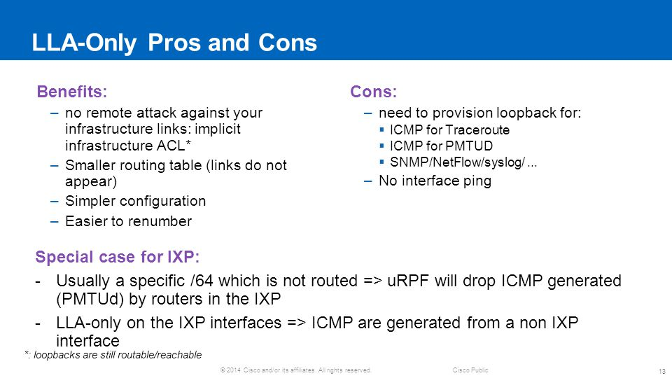 LLA-Only Pros and Cons Benefits: Cons: Special case for IXP: