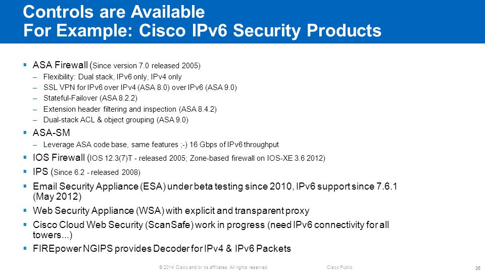 Controls are Available For Example: Cisco IPv6 Security Products