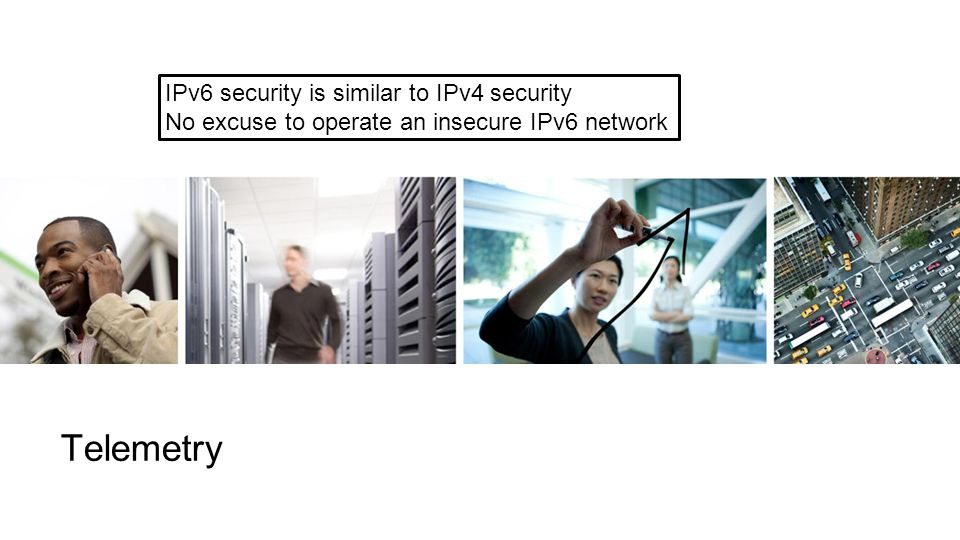 9H00 Telemetry IPv6 security is similar to IPv4 security