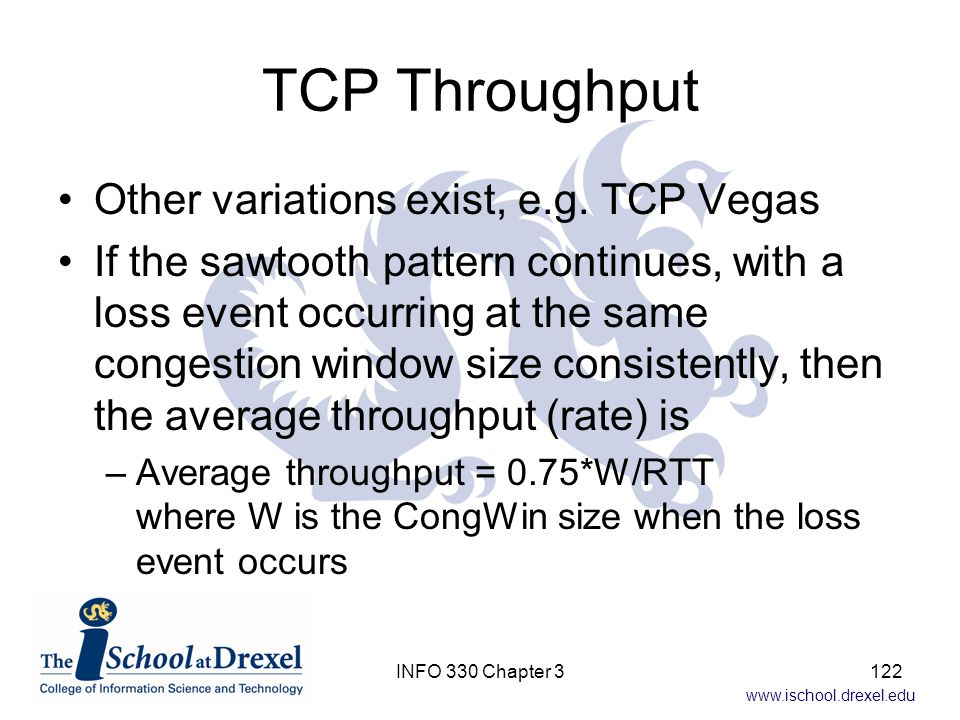 TCP Throughput Other variations exist, e.g. TCP Vegas