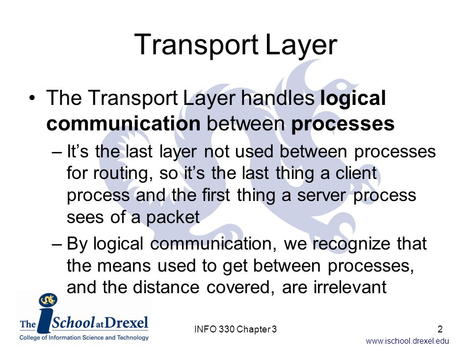 Transport Layer The Transport Layer handles logical communication between processes.