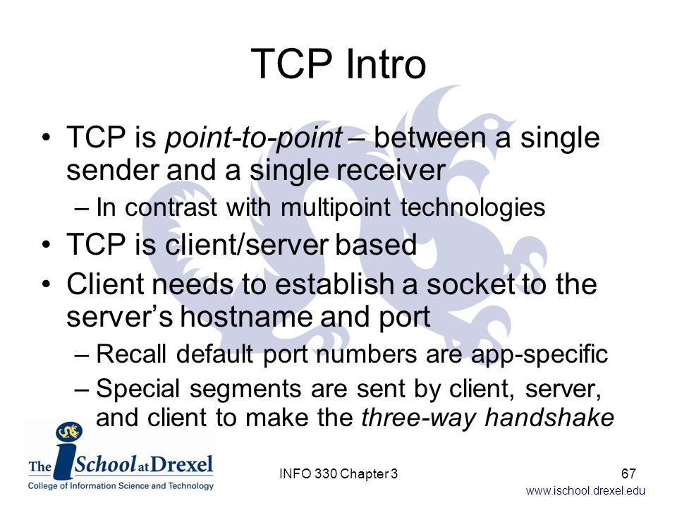 TCP Intro TCP is point-to-point – between a single sender and a single receiver. In contrast with multipoint technologies.