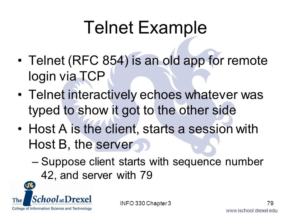 Telnet Example Telnet (RFC 854) is an old app for remote login via TCP
