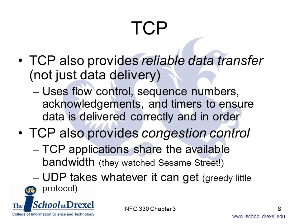 TCP TCP also provides reliable data transfer (not just data delivery)