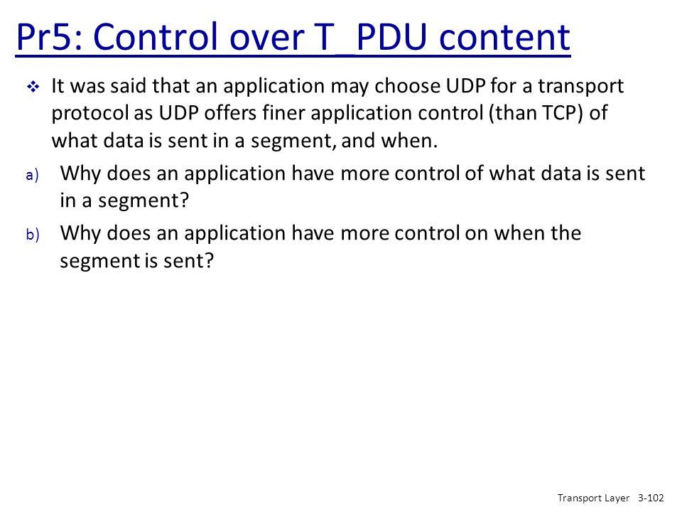 Pr5: Control over T_PDU content