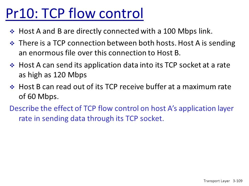 Pr10: TCP flow control Host A and B are directly connected with a 100 Mbps link.
