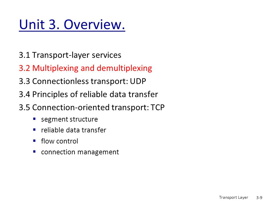 Unit 3. Overview. 3.1 Transport-layer services
