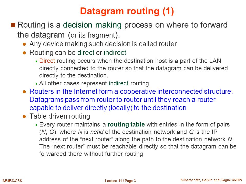 Datagram routing (1) Routing is a decision making process on where to forward the datagram (or its fragment).