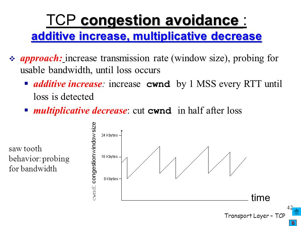 TCP congestion avoidance : additive increase, multiplicative decrease
