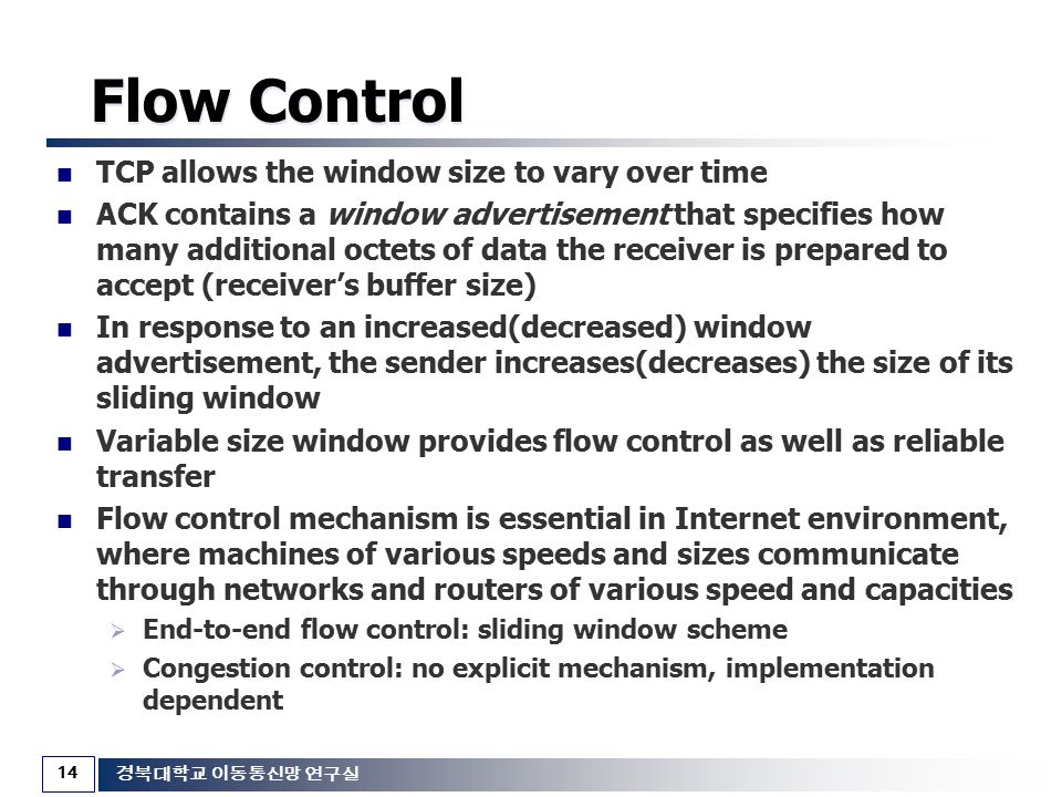 Flow Control TCP allows the window size to vary over time