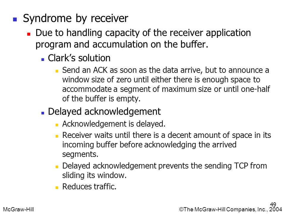 Syndrome by receiver Due to handling capacity of the receiver application program and accumulation on the buffer.