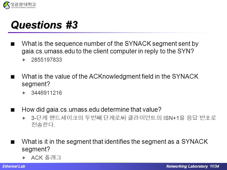 Questions #3 What is the sequence number of the SYNACK segment sent by gaia.cs.umass.edu to the client computer in reply to the SYN