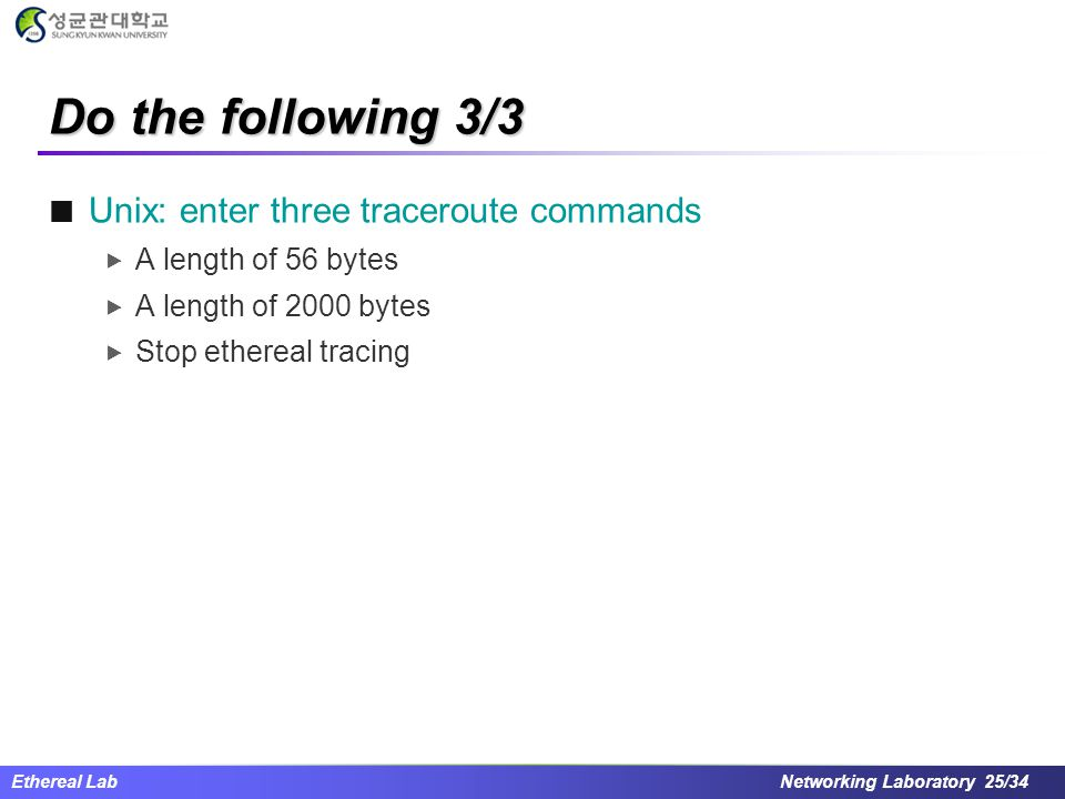 Do the following 3/3 Unix: enter three traceroute commands