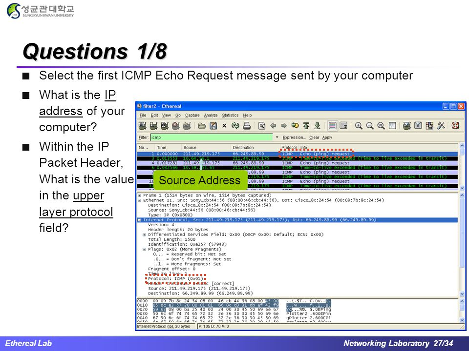 Questions 1/8 Select the first ICMP Echo Request message sent by your computer. What is the IP address of your computer