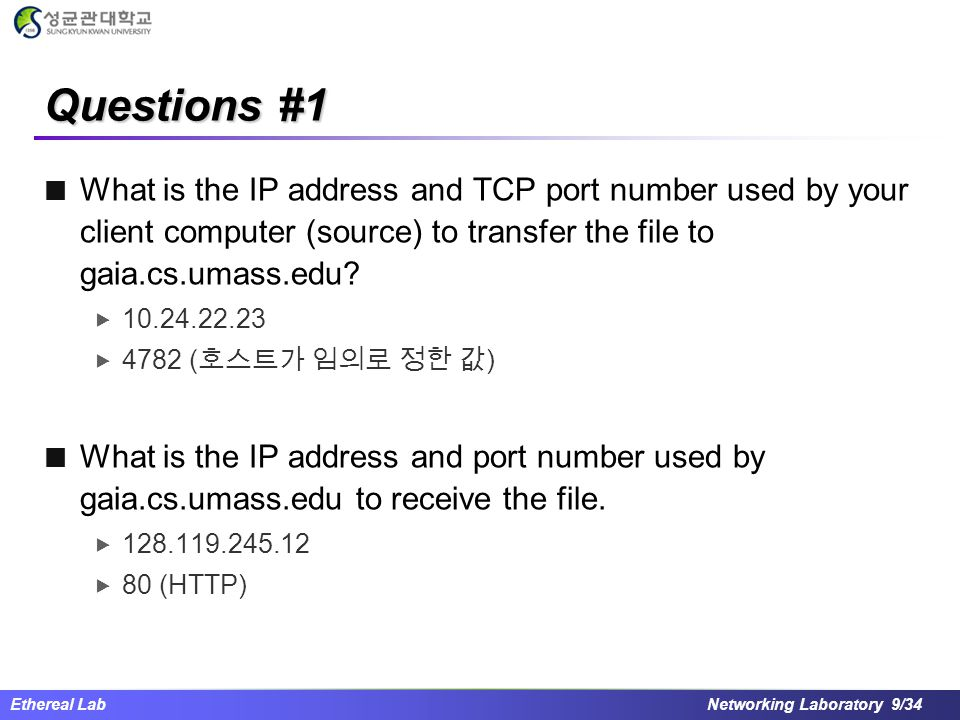 Questions #1 What is the IP address and TCP port number used by your client computer (source) to transfer the file to gaia.cs.umass.edu