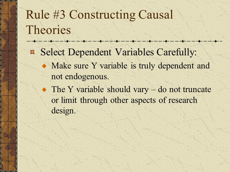 Rule #3 Constructing Causal Theories