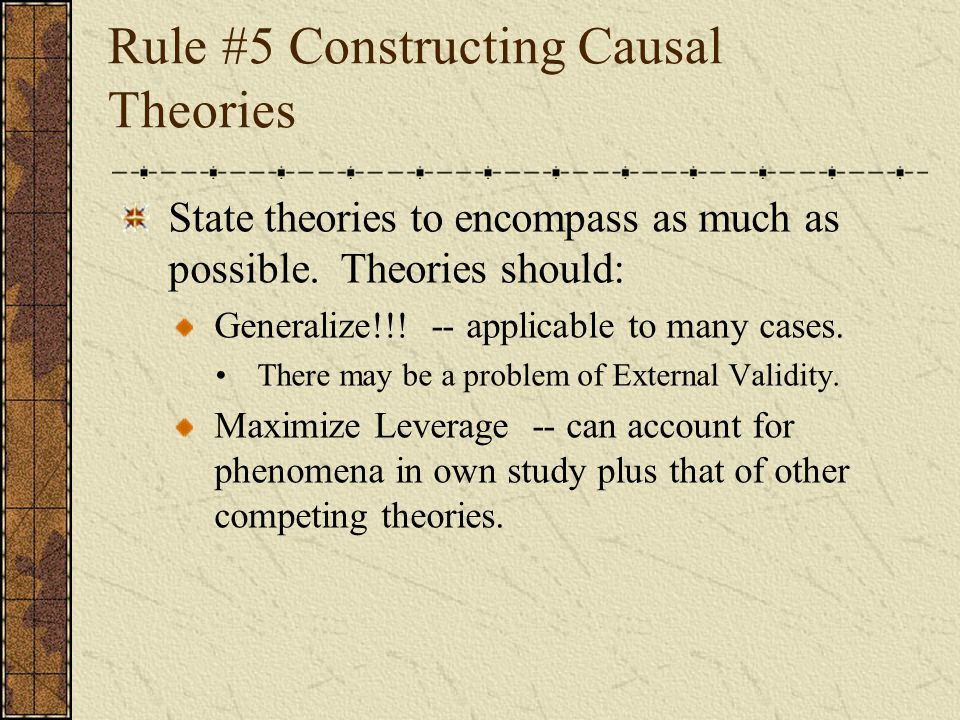 Rule #5 Constructing Causal Theories