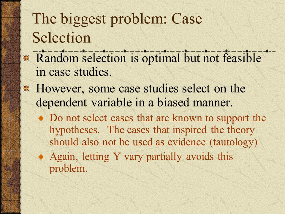 The biggest problem: Case Selection