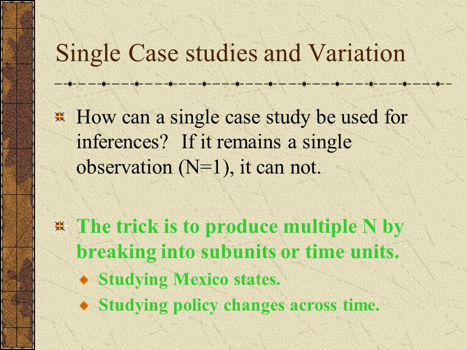 Single Case studies and Variation