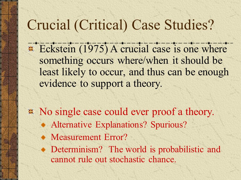 Crucial (Critical) Case Studies