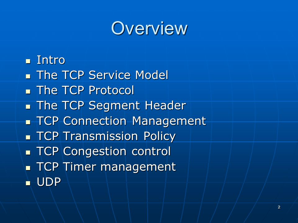 Overview Intro The TCP Service Model The TCP Protocol