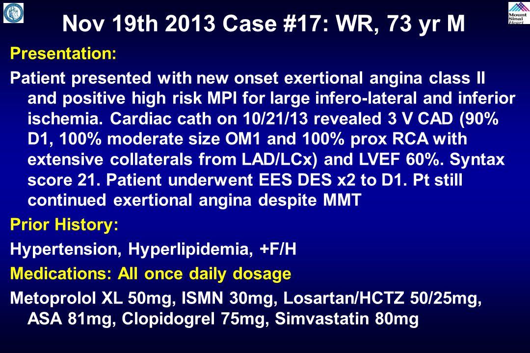 Nov 19th 2013 Case #17: WR, 73 yr M Presentation: