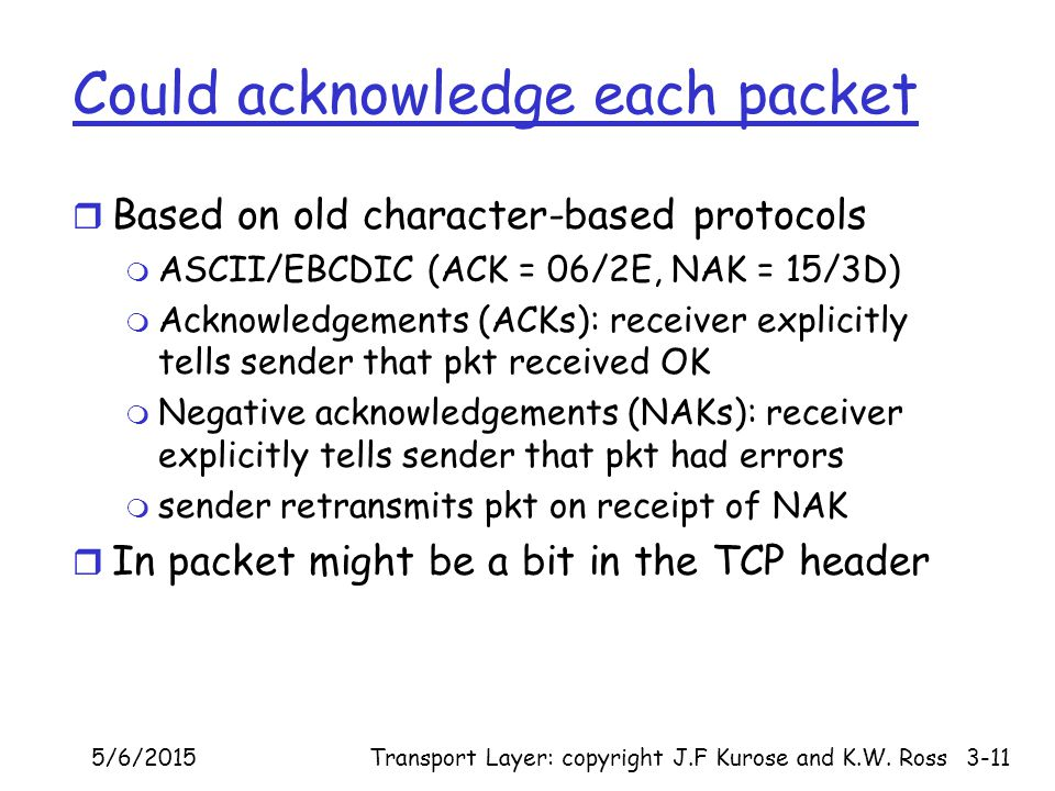 Could acknowledge each packet