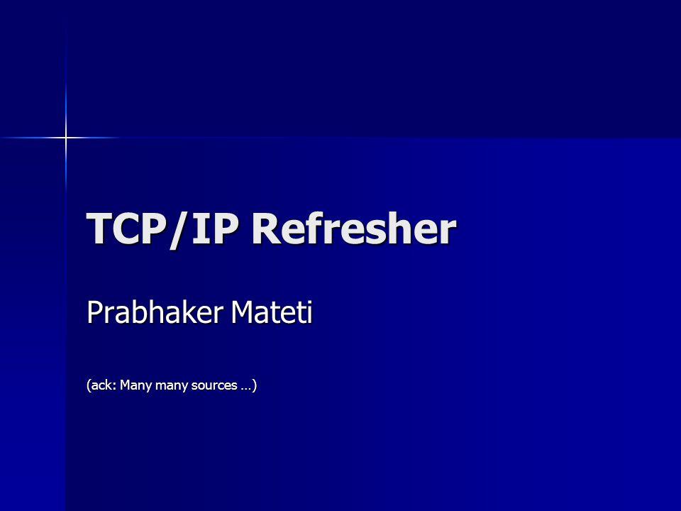 Prabhaker Mateti (ack: Many many sources …)
