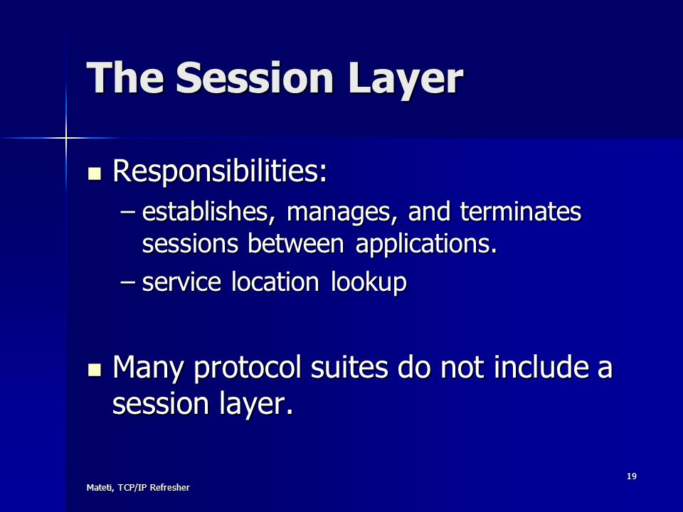 The Session Layer Responsibilities: