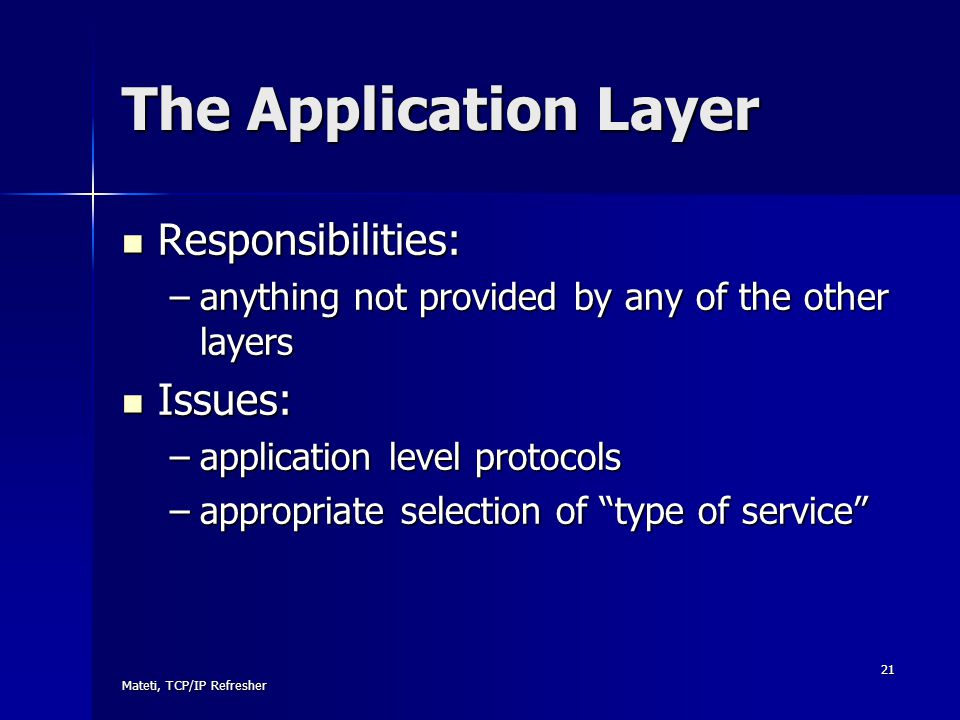 The Application Layer Responsibilities: Issues: