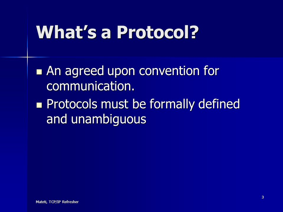 What's a Protocol An agreed upon convention for communication.
