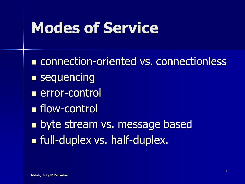 Modes of Service connection-oriented vs. connectionless sequencing