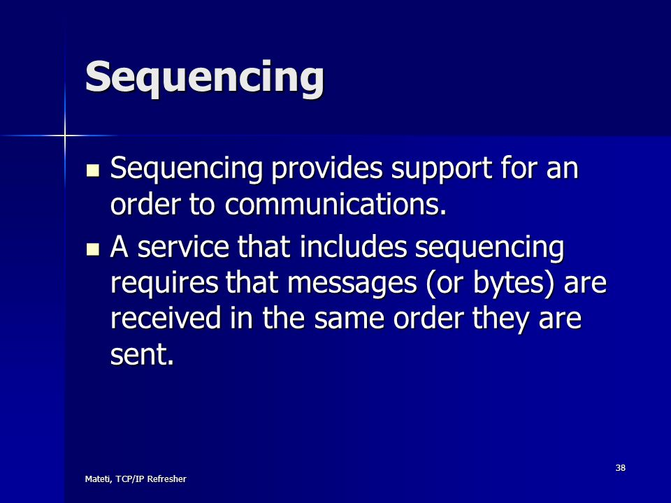 Sequencing Sequencing provides support for an order to communications.