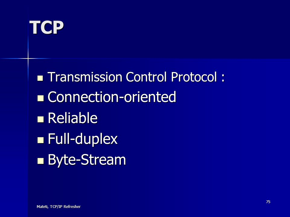 TCP Connection-oriented Reliable Full-duplex Byte-Stream