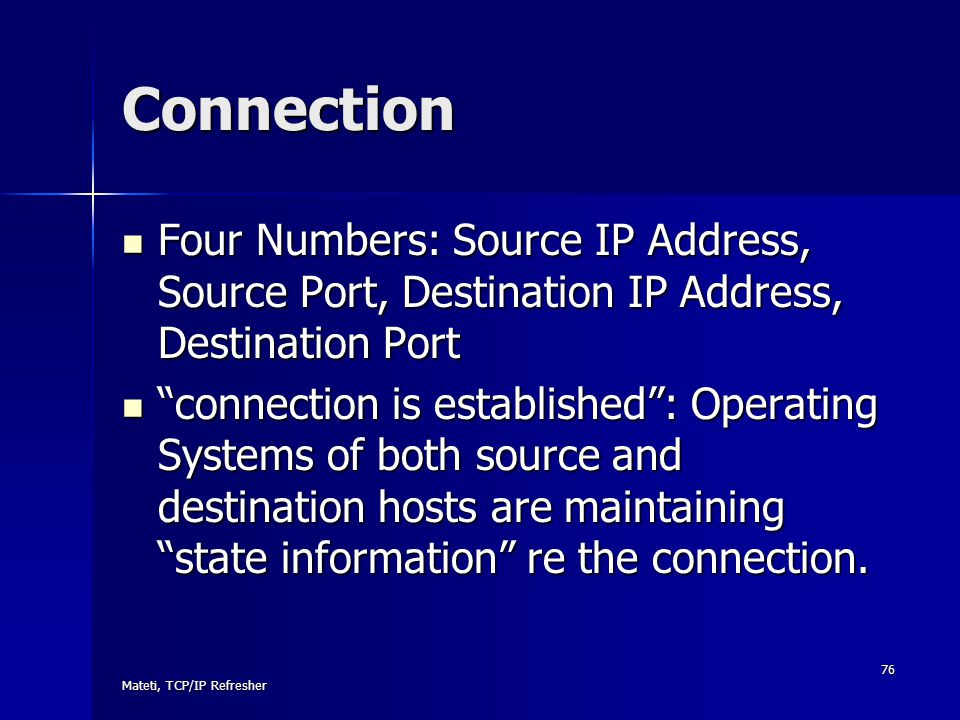 Connection Four Numbers: Source IP Address, Source Port, Destination IP Address, Destination Port.
