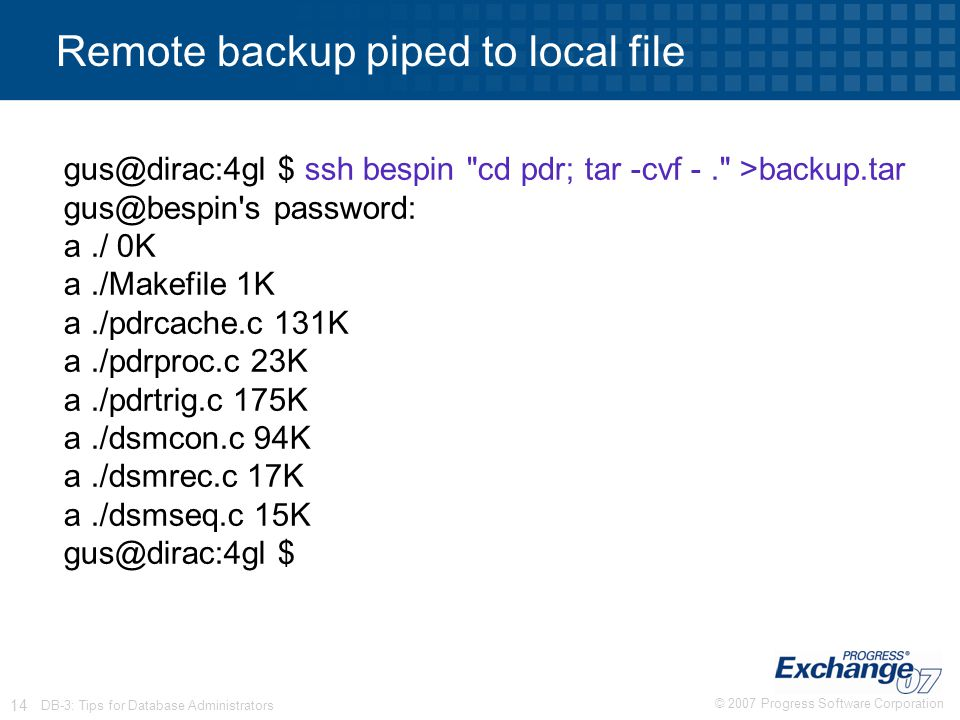 Remote backup piped to local file