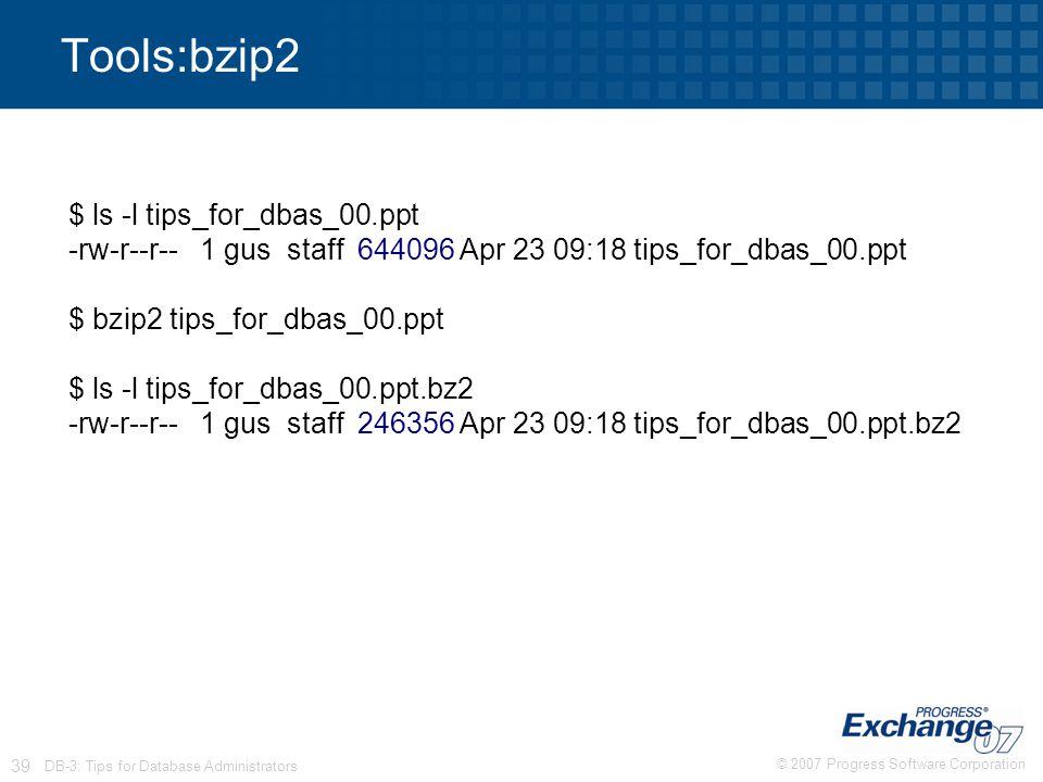 Tools:bzip2 $ ls -l tips_for_dbas_00.ppt